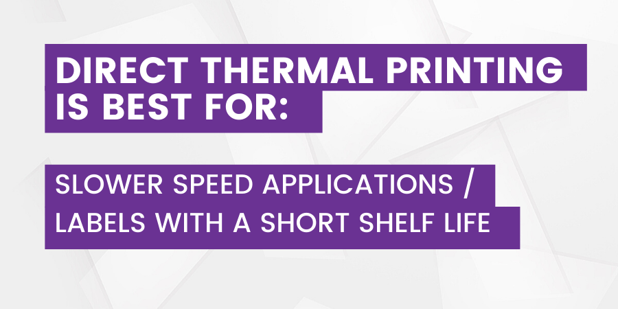 Direct Thermal Printing is Best For