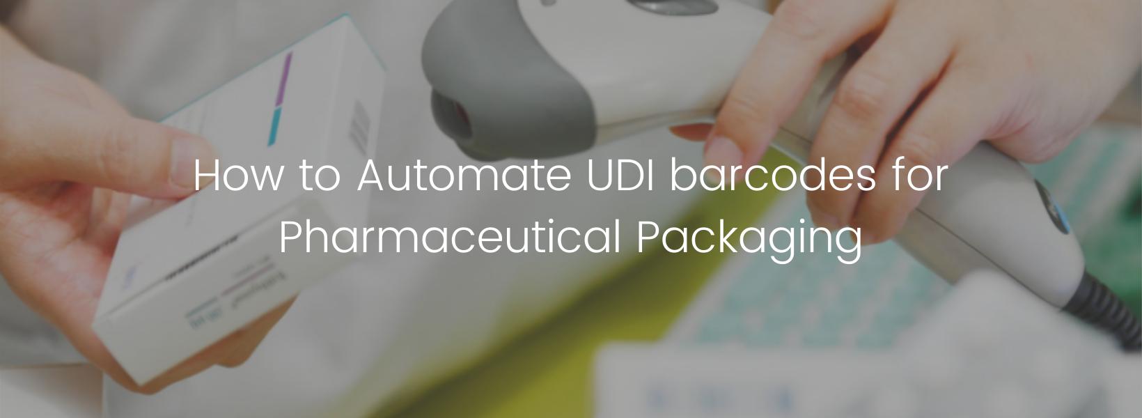 Automate UDI Barcodes_Blog (1)